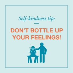 Self-kindness tip: Don't bottle up your feelings graphic