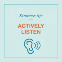 Kindness tip: Actively listen graphic